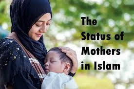 mother s the status of mothers in islam be a better muslim