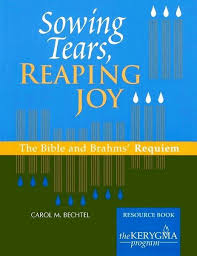 bible and brahms requiem bible study sowing tears reaping