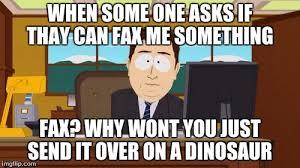 Fax Meme - aaaaand its gone meme imgflip