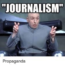 Journalism Meme - journalism propaganda meme on me me