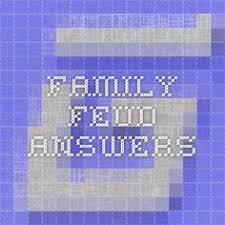 family feud u0026 friends questions u0026 answers home page twas the