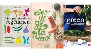 meilleur livre cuisine vegetarienne meilleur livre cuisine vegetarienne 50 images cuisine