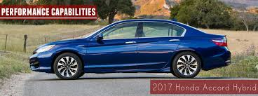 honda accord performance 2017 honda accord hybrid performance capabilities