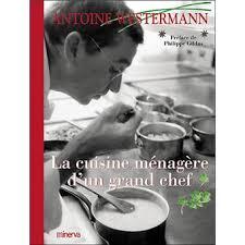 menagere cuisine la cuisine ménagère d un grand chef cartonné antoine westermann
