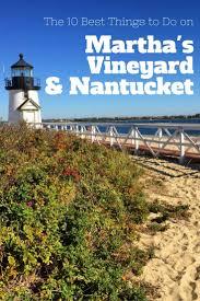 10 best things to do on martha u0027s vineyard and nantucket