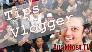 film motivasi indonesia youtube 4 tips dasar untuk seorang vlogger youtube pemula youtuber indonesia