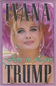 ivanka trump amazon free to love ivana trump 9780671743710 amazon com books