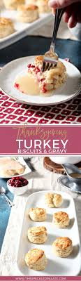 thanksgiving turkey biscuits and gravy the speckled palate