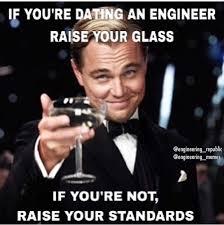 Engineer Memes - dating an engineer meme