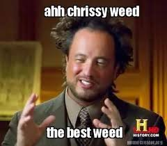 Best Weed Memes - meme creator ahh chrissy weed the best weed meme generator at