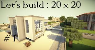 Plan Minecraft Maison by Fr Let U0027s Build Maison 20x20 Minecraft Moderne Youtube