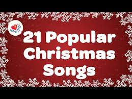 classic christmas songs christmas songs collection best songs top 21 popular christmas songs and carols playlist