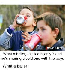 Reddit Meme Maker - meme maker what a baller this kid is only 7 and he s sharing a cold