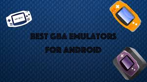 best android gba emulator top 3 gba emulators for android best settings and gameplay