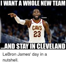 New Nba Memes - i want a whole new team cavs 23 and stay in cleveland lebron james