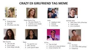 Crazy Ex Girlfriend Meme - things crazy ex girlfriend did this tumblr