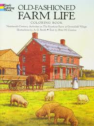 old fashioned farm life coloring book nineteenth century