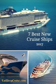 cruise special 7 best new cruise ships 2017 edition cruise