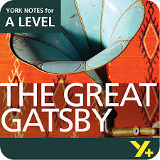the great gatsby a level york notes a level revision study guide