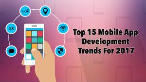 Top Design Trends For 2017 Top 15 Mobile App Development Trends For 2017