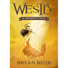 westly a spider u0027s tale by bryan beus
