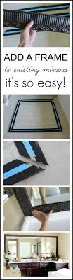 Framing An Existing Bathroom Mirror 67 Best Diy Mirrors Images On Pinterest Diy Mirror Ideas