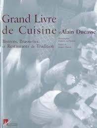grand livre de cuisine alain ducasse livre grand livre de cuisine d alain ducasse alain ducasse alain