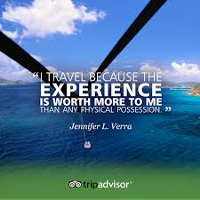 I travel because the experience is worth more to me than any