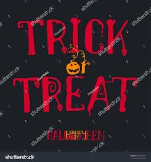 trick treat halloween quote on black stock vector 498514771