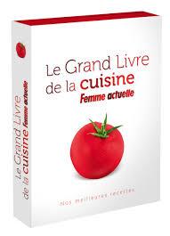 femme actuelle cuisine editions prisma le grand livre de la cuisine de femme actuelle