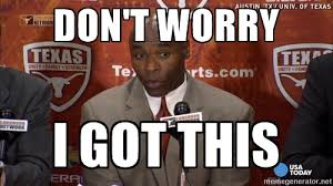 Texas Longhorn Memes - image result for charlie strong memes longhorns pinterest