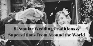 9 popular wedding traditions and superstitions from around the world