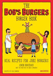 bob s burgers how u0027bob u0027s burgers u0027 turned great burger puns into an official