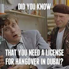 Did You Know Meme - did you know that you need a license for hangover in dubai image