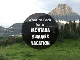 montana what to pack for montana vacation with kids hilton mom voyage