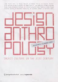 design anthropology object culture in the 21st century by