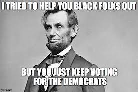 Abraham Lincoln Meme - abe lincoln memes imgflip