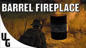dayz 0 59 barrel fireplace dayz tv