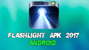 flashlight apk flashlight apk android 2017