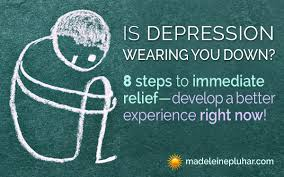 a better experience is depression wearing you 8 steps to immediate relief