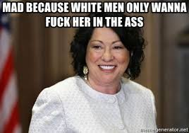 Wanna Fuck Meme - mad because white men only wanna fuck her in the ass wise latina