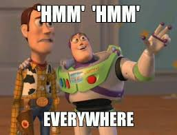 Hmm Meme - hmm hmmm everywhere toy story meme commentphotos com english