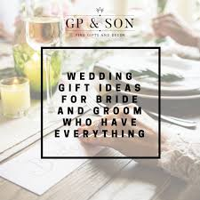 wedding gift ideas for and groom 7 wedding gift ideas for and groom who everything gp