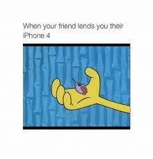 Iphone 4 Meme - when your friend lends you their iphone 4 meme on esmemes com