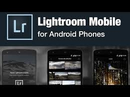 lightroom for android how to edit photo with adobe lightroom for android