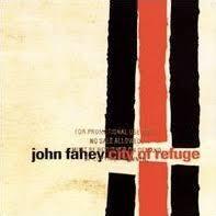 John Fahey Transfiguration Of Blind Joe Death City Of Refuge John Fahey Album Wikipedia