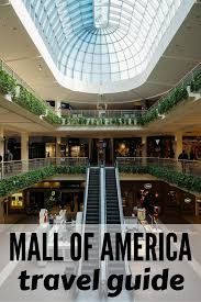 mall of america travel guide 3 days at moa