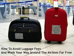 how to avoid luggage fees and work your way around the airlines