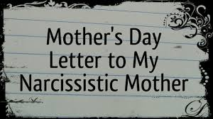 mother u0027s day letter to narcissistic mother youtube