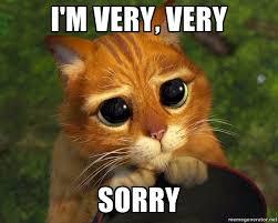 I Am Sorry Meme - i m very very sorry pussy cat shrek meme generator